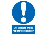 All Visitors Must Report to Reception Signs - 400 x 300mm