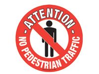 Floor marker sign: Attention No Pedestrian Traffic
