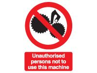 Unauthorised Safety Signs - 200 x 150mm