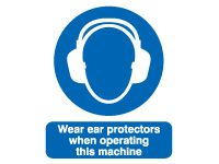 Wear Ear Protectors When Operating This Machine Signs - 400 x 300mm